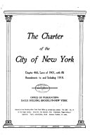 The Charter Of The City Of New York Chapter 466 Laws Of 1901 With All Amendments To And Including 1910