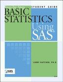 Step-by-Step Basic Statistics Using SAS