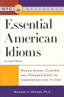 Essential American Idioms: Makes Idioms, Clichés, and Phrases Easy ...