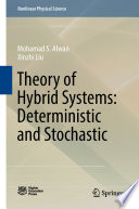 Theory of Hybrid Systems  Deterministic and Stochastic Book