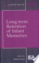 Long-term Retention of Infant Memories