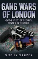 Gang Wars of London - How the Streets of the Capital Became a Battleground Pdf/ePub eBook
