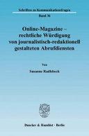 Online-Magazine - rechtliche Würdigung von journalistisch-redaktionell gestalteten Abrufdiensten