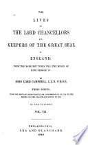 The Lives of the Lord Chancellors and Keepers of the Great Seal of England  ser  3 From the birth of Lord Chancellor Loughborough  in 1733  to the death of Lord Chancellor Eldon  in 1838