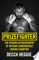 Prizefighter The Searing Autobiography Of Britain S Bareknuckle Boxing Champion Book
