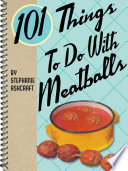101 Things To Do With Meatballs Book