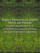 Roget s Thesaurus of English Words and Phrases