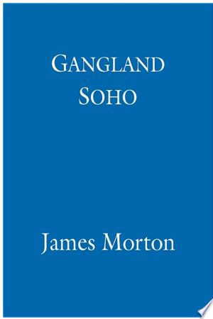 Free Download Gangland Soho PDF - Writers Club