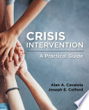 """Crisis Intervention: A Practical Guide"" by Alan A. Cavaiola, Joseph E. Colford"