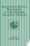 Acoustical Signal Processing in the Central Auditory System Book