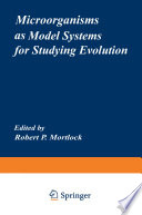 Microorganisms as Model Systems for Studying Evolution