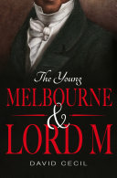 The Young Melbourne   Lord M