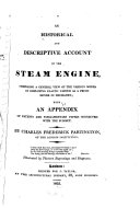 An Historical and Descriptive Account of the Steam Engine