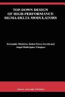 Top Down Design of High Performance Sigma Delta Modulators