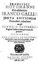 Francisci Hotomanni ... Franco-Gallia