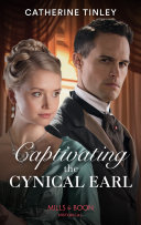 Captivating The Cynical Earl  Mills   Boon Historical