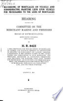 Recording of Mortgages on Vessels and Subordinating Maritime Liens Upon Vessels for Necessaries to the Liens of Mortgages Book PDF