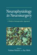 Neurophysiology in Neurosurgery