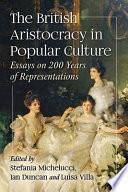 The British Aristocracy in Popular Culture Book PDF