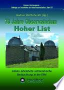 70 Jahre Observatorium Hoher List - Sieben Jahrzehnte astronomische Beobachtung in der Eifel.