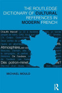 The Routledge Dictionary of Cultural References in Modern French ebook