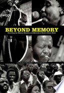 """Beyond Memory: Recording the History, Moments and Memories of South African Music"" by Max Mojapelo, Sello Galane"