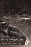 Cleared for Action  a Story of the Spanish American War of 1898