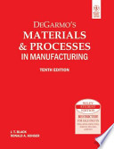 DEGARMO'S MATERIALS & PROCESSES IN MANUFACTURING, 10TH ED (With CD )