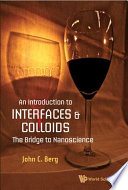 An Introduction to Interfaces & Colloids  : The Bridge to Nanoscience
