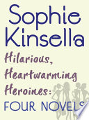 Hilarious, Heartwarming Heroines: Four Novels