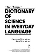The Harper Dictionary of Science in Everyday Language