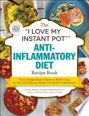 The  I Love My Instant Pot    Anti Inflammatory Diet Recipe Book Book
