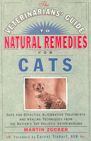 The Veterinarians  Guide to Natural Remedies for Cats Book
