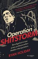 Operation Shitstorm: Berufsgeheimnisse eines professionellen ...