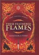 These Feathered Flames Book