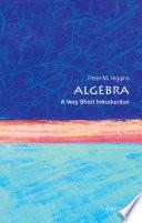 Algebra  : A Very Short Introduction