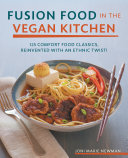 Fusion Food in the Vegan Kitchen