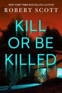 Pdf Kill Or Be Killed
