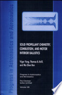 Solid Propellant Chemistry Combustion and Motor Interior Ballistics 1999