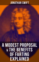 A Modest Proposal & The Benefits of Farting Explained [Pdf/ePub] eBook