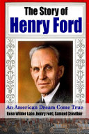 The Story of Henry Ford - An American Dream Cone True