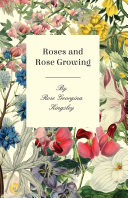 Roses and Rose Growing Book