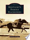 Kentucky's Famous Racehorses