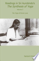 Readings in Sri Aurobindo s The Synthesis of Yoga Volume 3