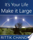 It's Your Life, Make It Large