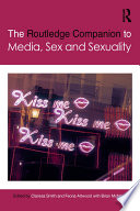 The Routledge Companion To Media Sex And Sexuality