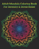Adult Mandala Coloring Book For Serenity & Stress-Relief