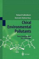 Chiral Environmental Pollutants