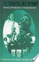The Essential Jazz Records  Modernism to postmodernism Book