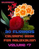 30 Flowers Coloring Book for Relaxation Volume  7